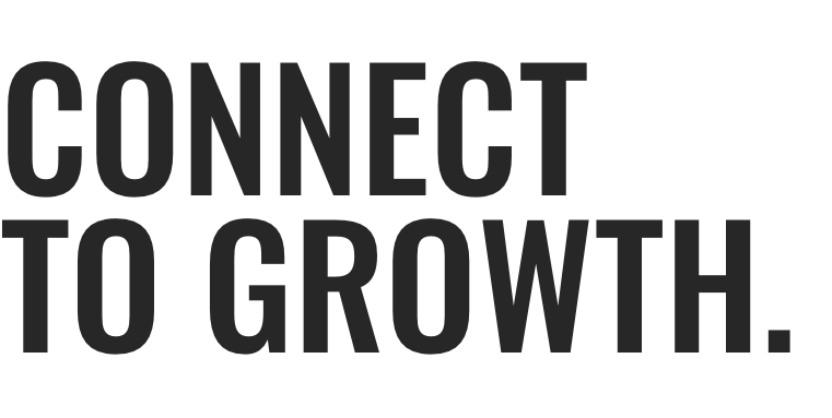 CONNECT TO GROWTH